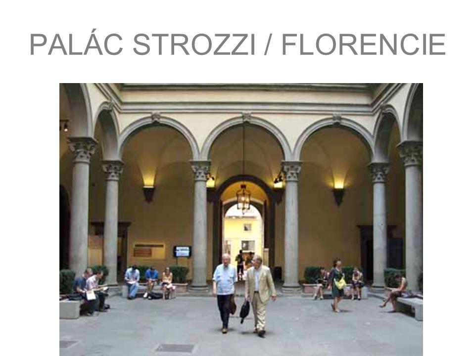 PALÁC STROZZI / FLORENCIE