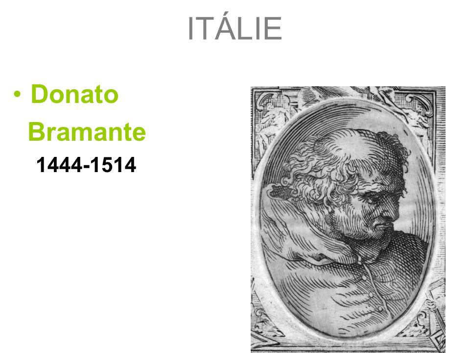 ITÁLIE Donato Bramante 1444-1514