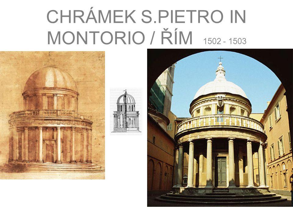 CHRÁMEK S.PIETRO IN MONTORIO / ŘÍM 1502 - 1503