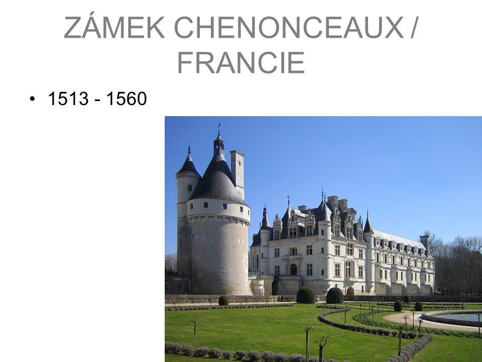 ZÁMEK CHENONCEAUX / FRANCIE