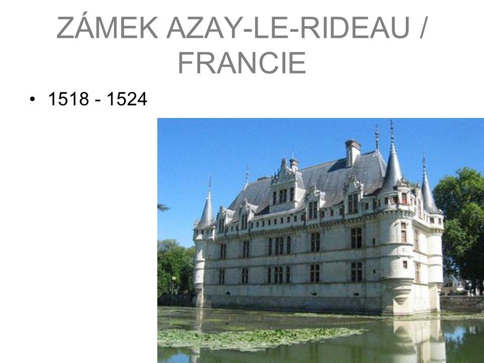 ZÁMEK AZAY-LE-RIDEAU / FRANCIE