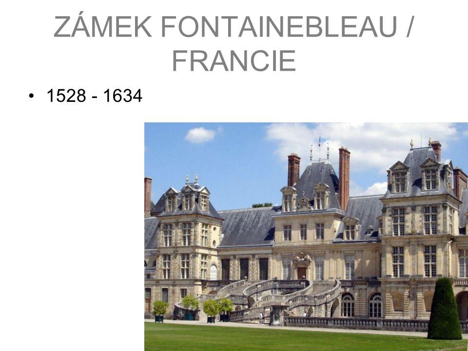 ZÁMEK FONTAINEBLEAU / FRANCIE