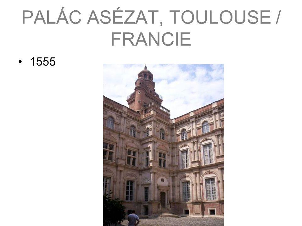 PALÁC ASÉZAT, TOULOUSE / FRANCIE