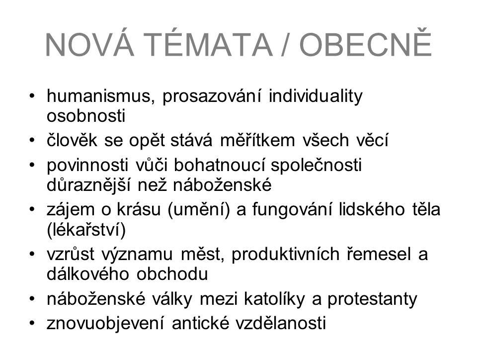 NOVÁ TÉMATA / OBECNĚ humanismus, prosazování individuality osobnosti