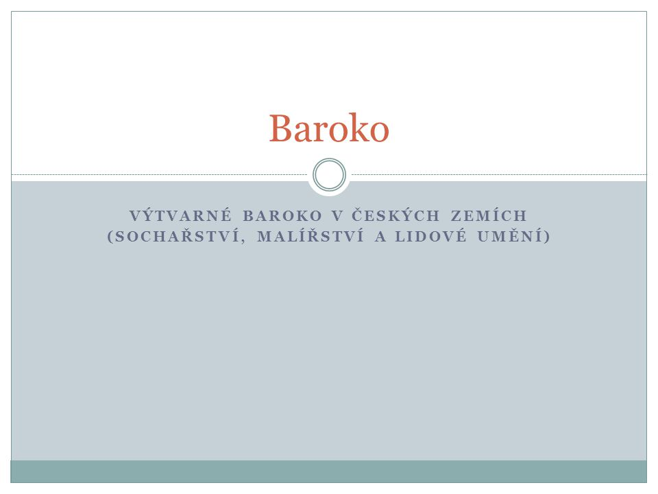Baroko VÝTVARNÉ BAROKO V ČESKÝCH ZEMÍCH
