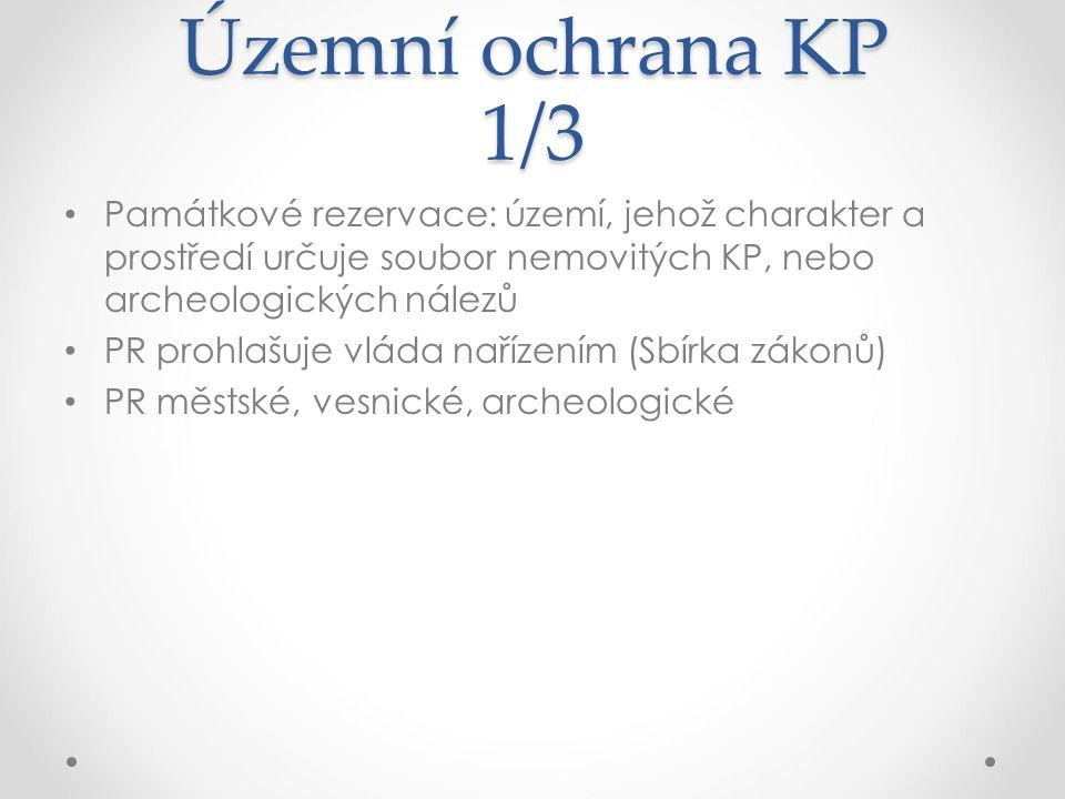 Územní ochrana KP 1/3 Památkové rezervace: území, jehož charakter a prostředí určuje soubor nemovitých KP, nebo archeologických nálezů.