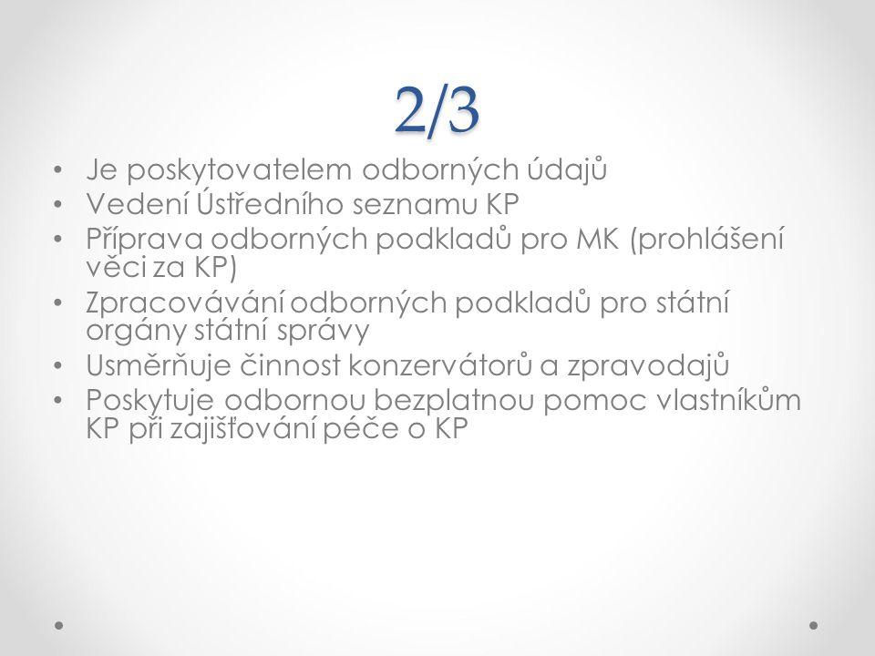 2/3 Je poskytovatelem odborných údajů Vedení Ústředního seznamu KP
