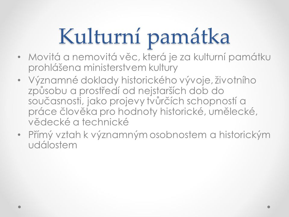 Kulturní památka Movitá a nemovitá věc, která je za kulturní památku prohlášena ministerstvem kultury.
