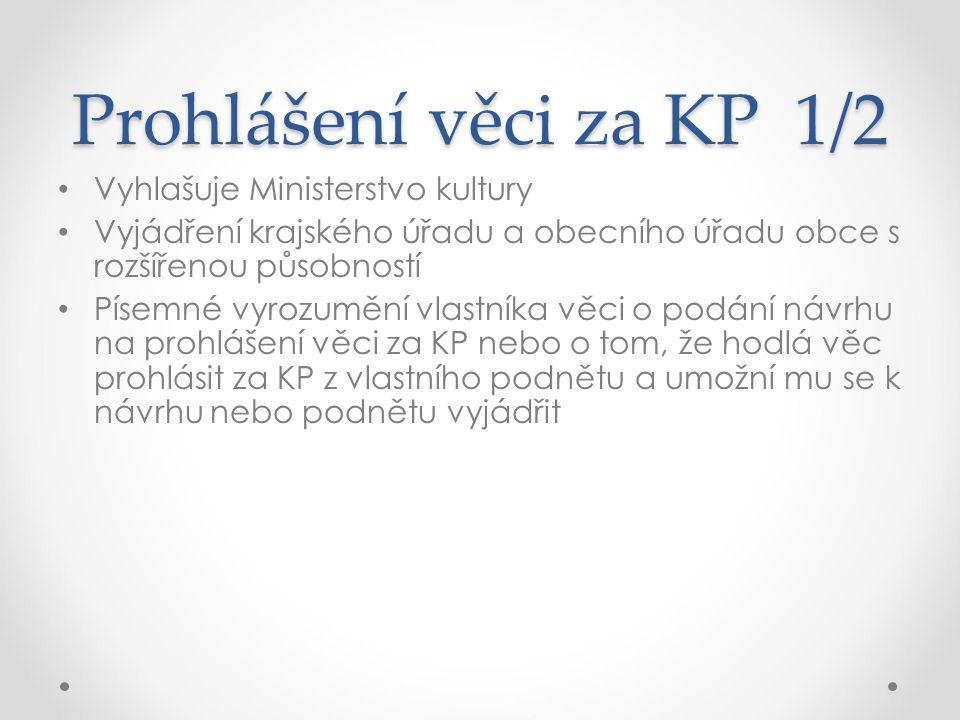 Prohlášení věci za KP 1/2 Vyhlašuje Ministerstvo kultury