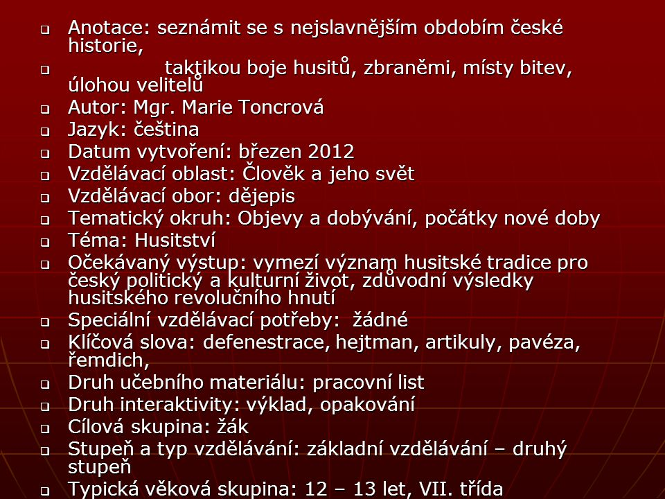 Anotace: seznámit se s nejslavnějším obdobím české historie,