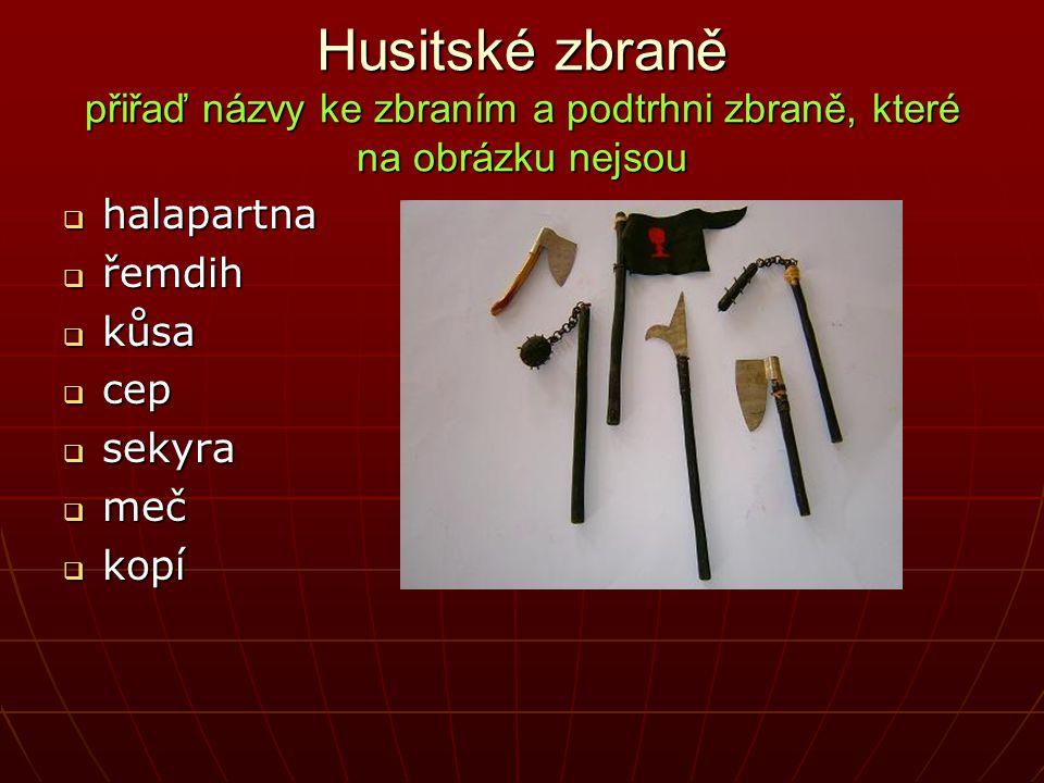 Husitské zbraně přiřaď názvy ke zbraním a podtrhni zbraně, které na obrázku nejsou