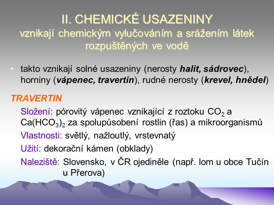 II. CHEMICKÉ USAZENINY vznikají chemickým vylučováním a srážením látek rozpuštěných ve vodě