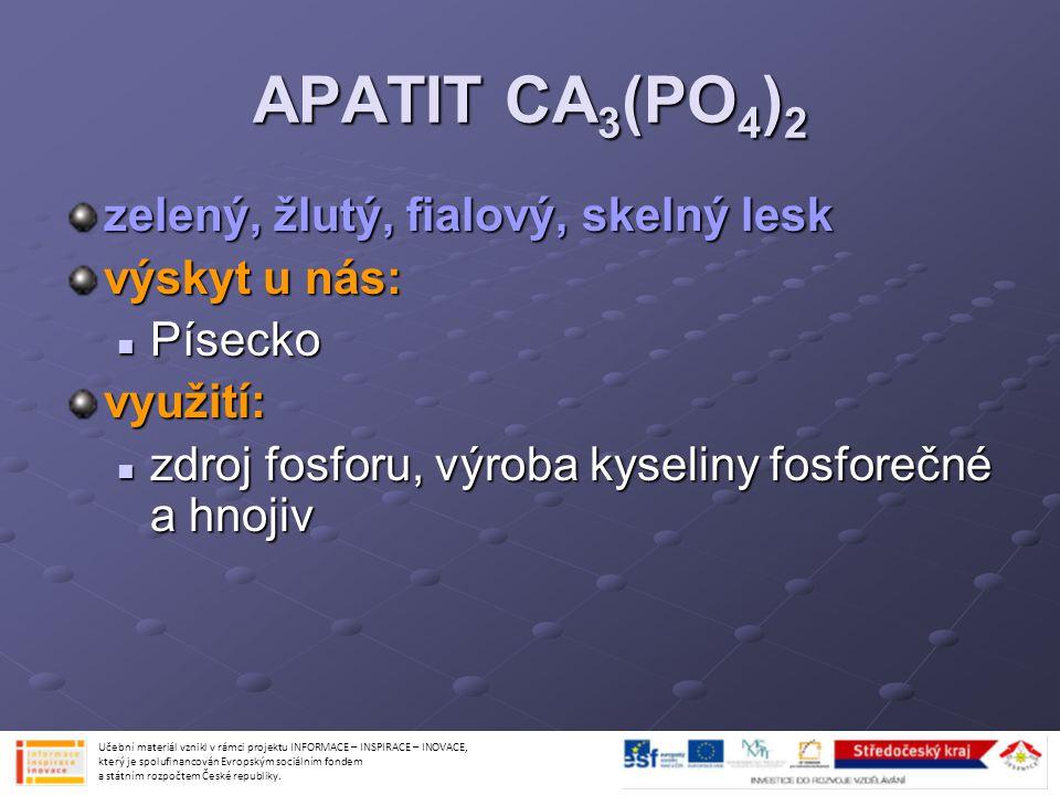 APATIT CA3(PO4)2 zelený, žlutý, fialový, skelný lesk výskyt u nás: