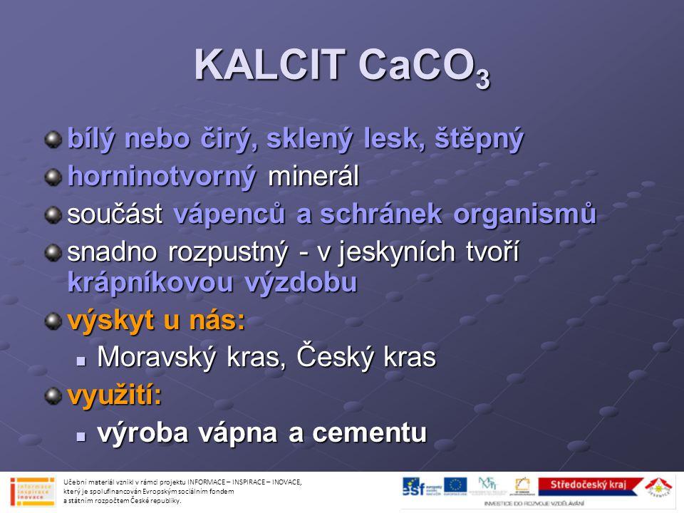 KALCIT CaCO3 bílý nebo čirý, sklený lesk, štěpný horninotvorný minerál