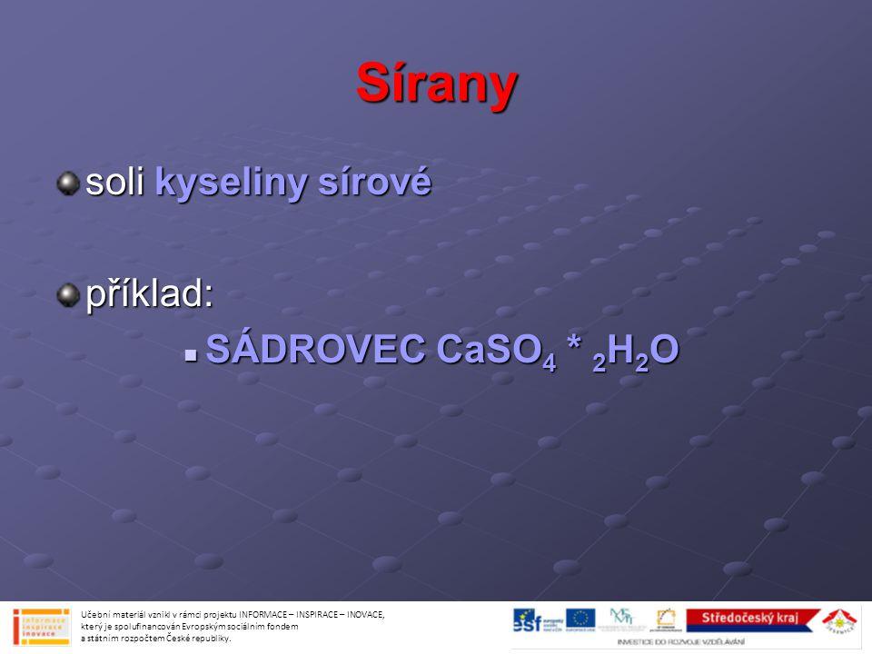 Sírany soli kyseliny sírové příklad: SÁDROVEC CaSO4 * 2H2O