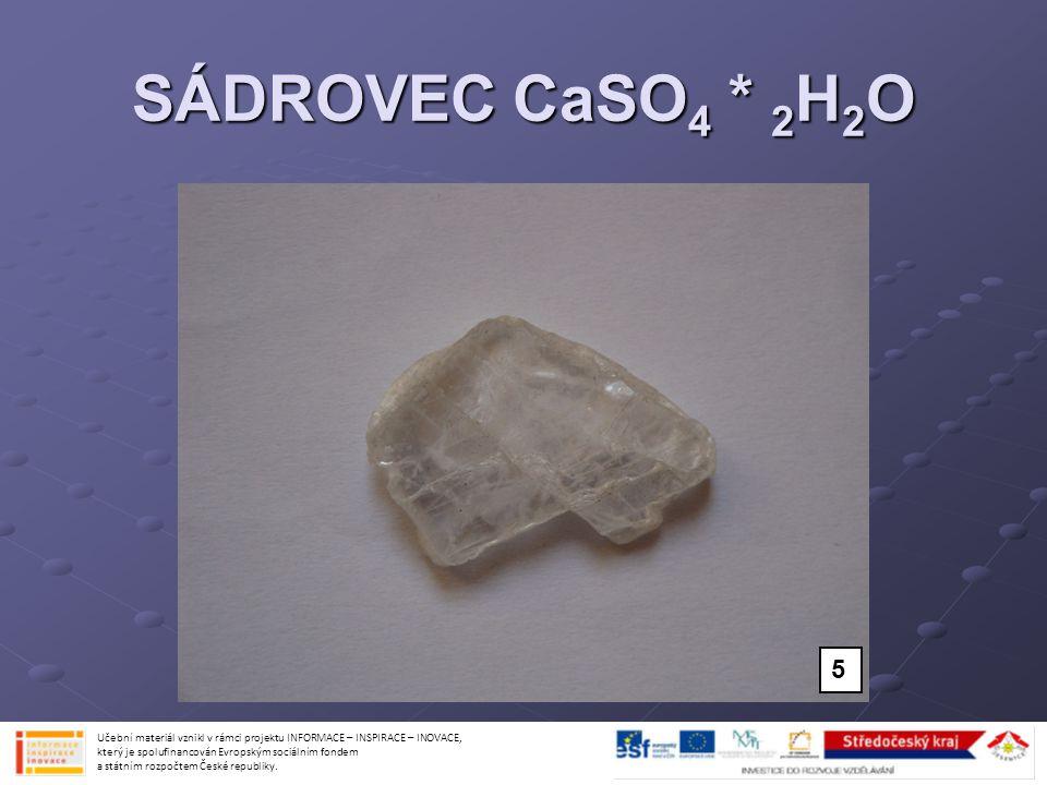 SÁDROVEC CaSO4 * 2H2O 5.