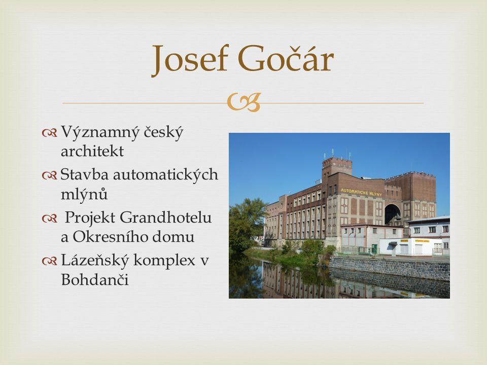 Josef Gočár Významný český architekt Stavba automatických mlýnů