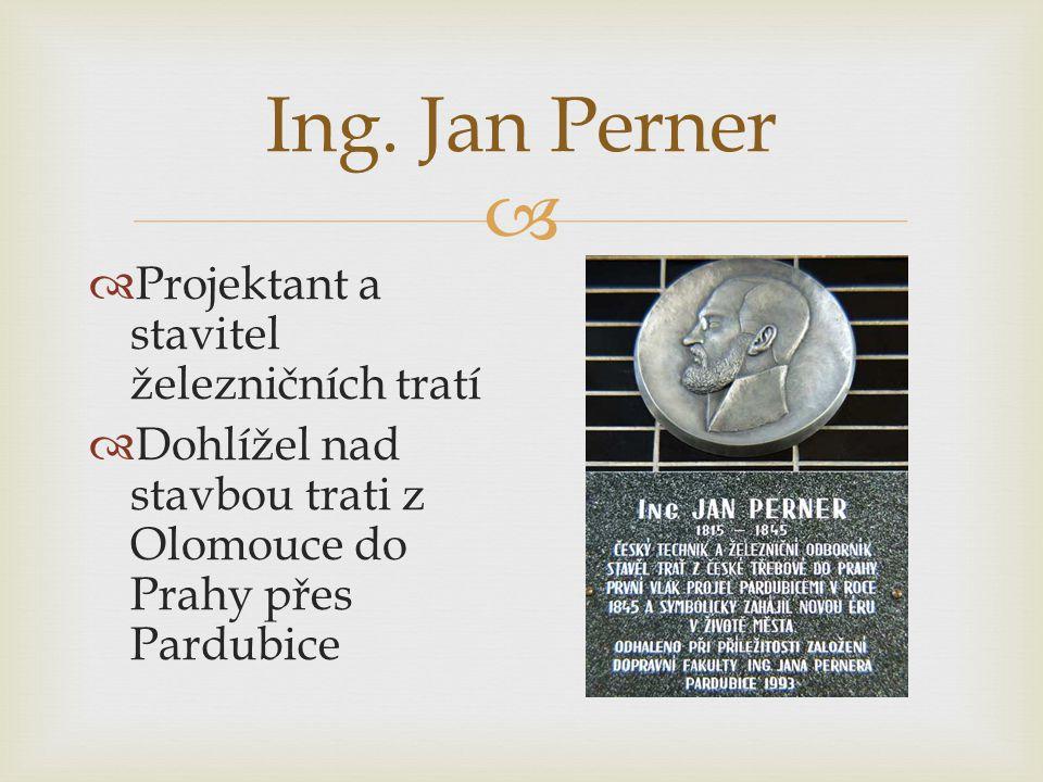 Ing. Jan Perner Projektant a stavitel železničních tratí