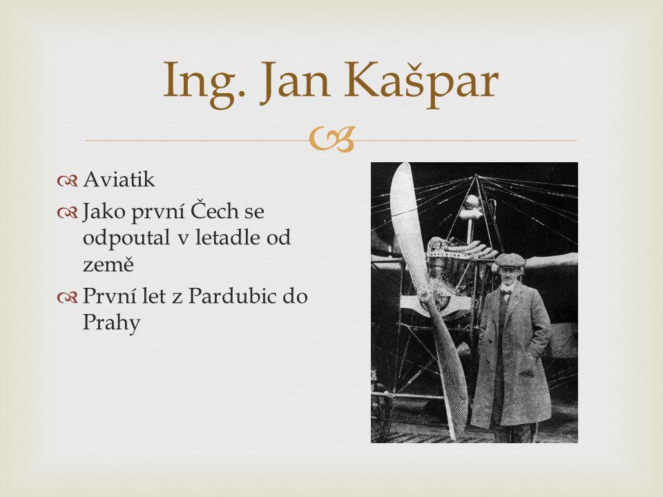 Ing. Jan Kašpar Aviatik Jako první Čech se odpoutal v letadle od země