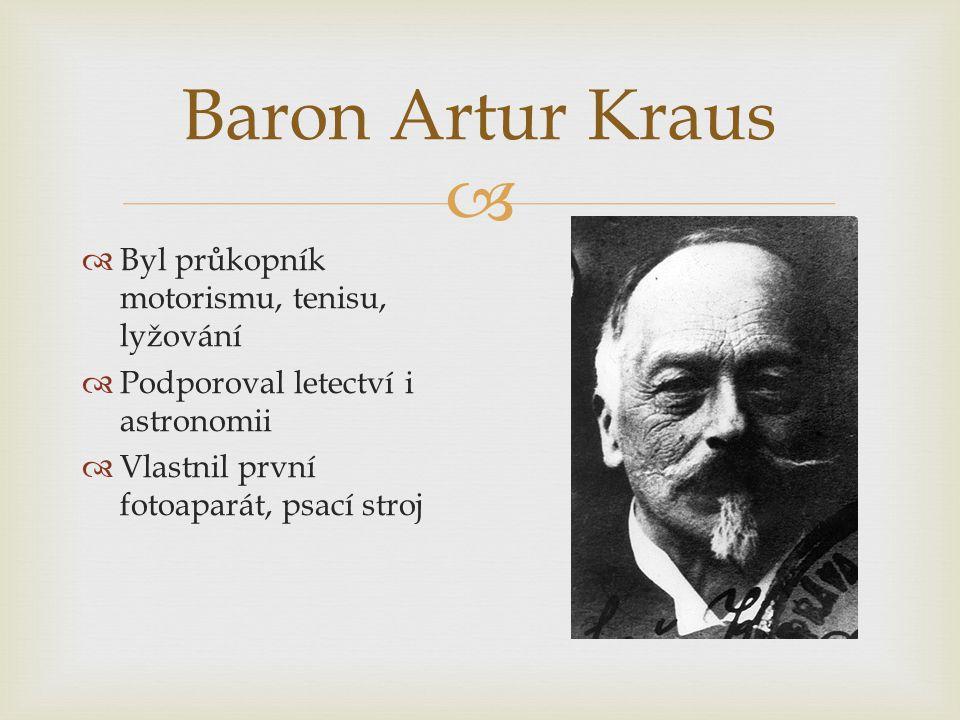 Baron Artur Kraus Byl průkopník motorismu, tenisu, lyžování