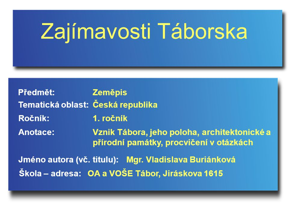 Zajímavosti Táborska Předmět: Zeměpis Tematická oblast: