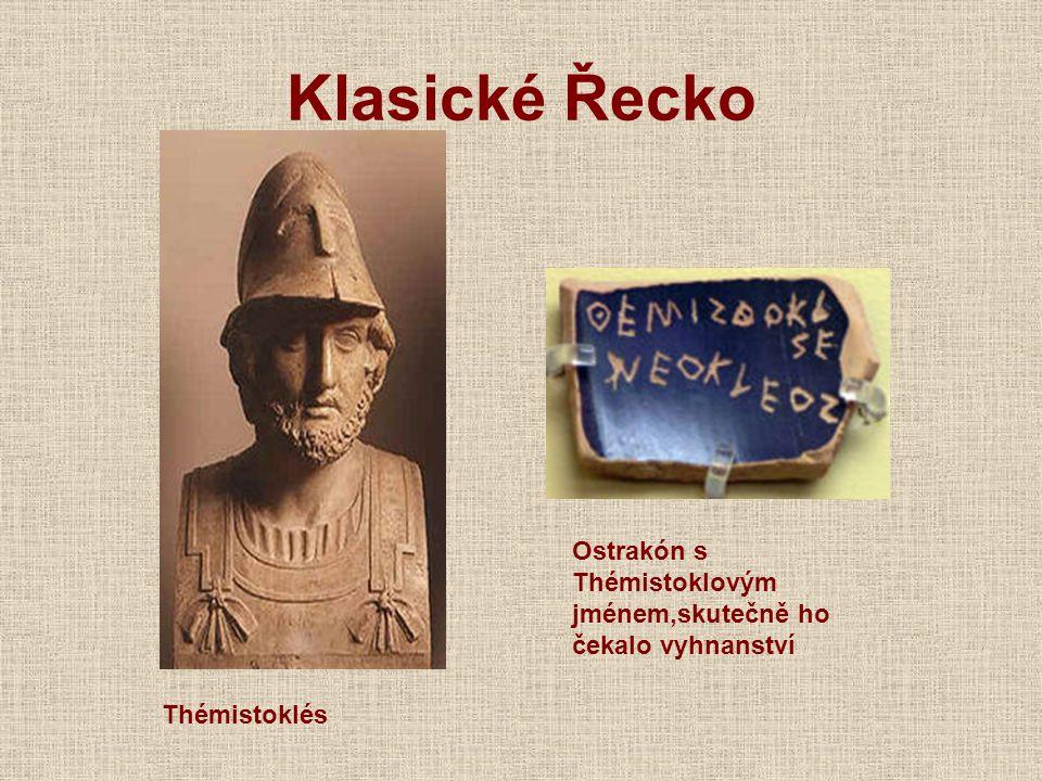 Klasické Řecko Ostrakón s Thémistoklovým jménem,skutečně ho čekalo vyhnanství Thémistoklés