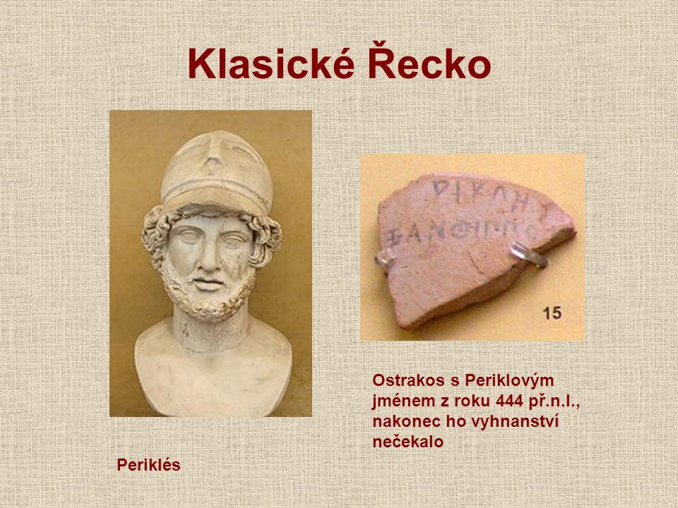 Klasické Řecko Ostrakos s Periklovým jménem z roku 444 př.n.l., nakonec ho vyhnanství nečekalo.
