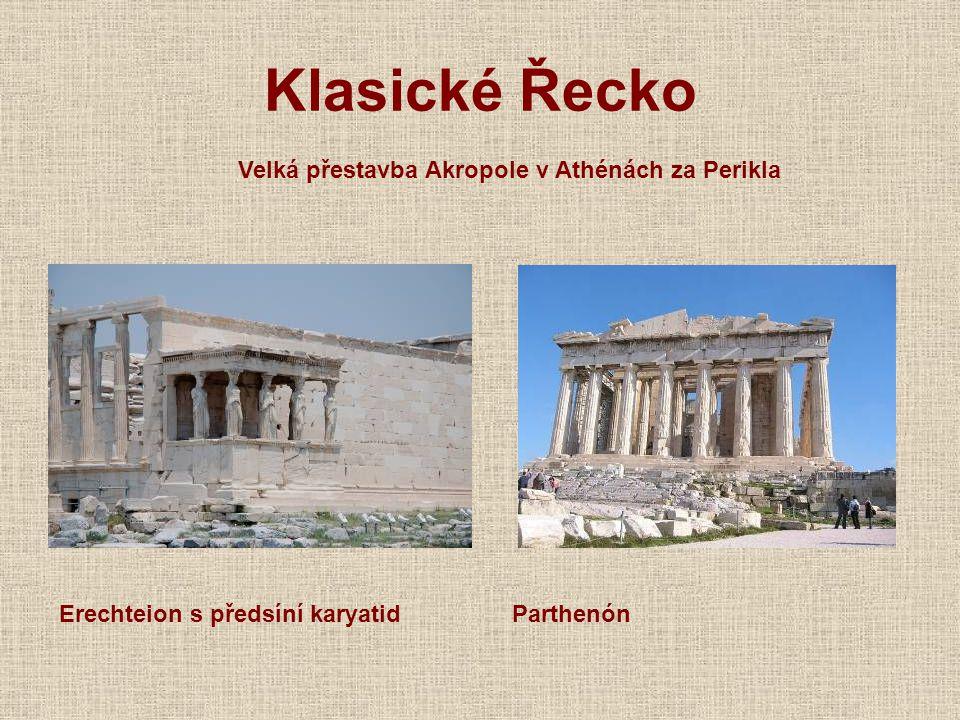 Klasické Řecko Velká přestavba Akropole v Athénách za Perikla