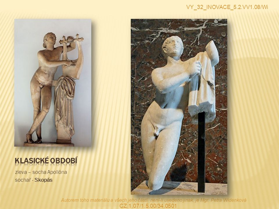 Klasické období VY_32_INOVACE_5.2.VV1.08/Wi zleva – socha Apollóna
