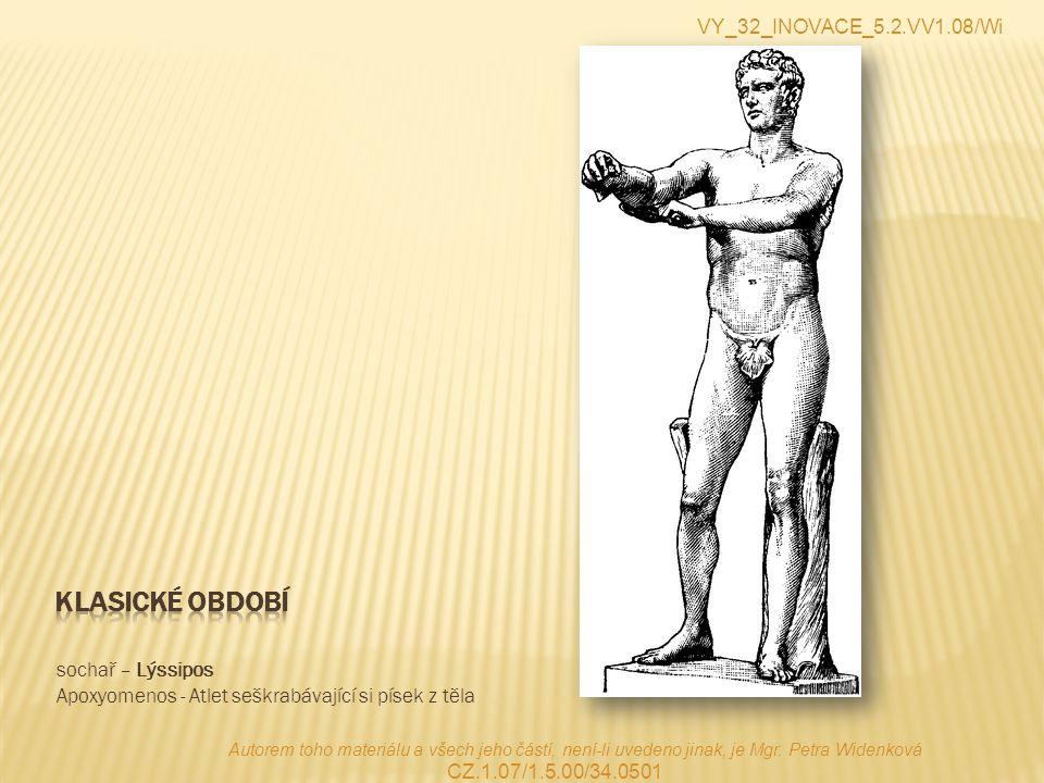 Klasické období VY_32_INOVACE_5.2.VV1.08/Wi sochař – Lýssipos