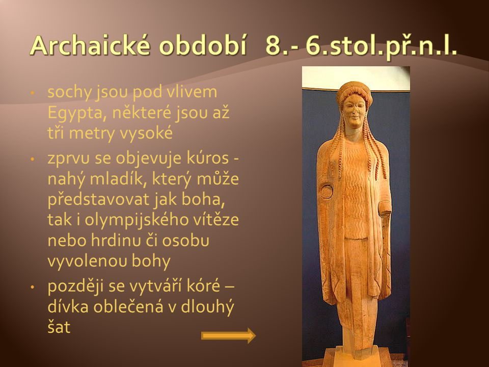 Archaické období 8.- 6.stol.př.n.l.