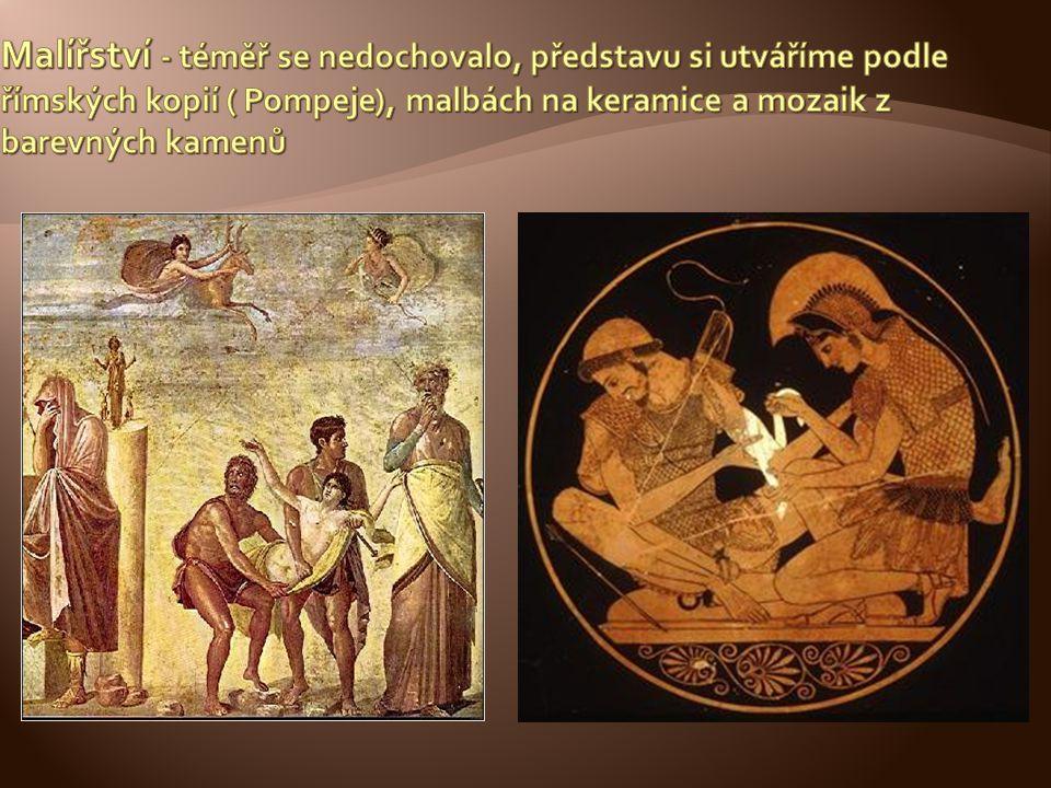 Malířství - téměř se nedochovalo, představu si utváříme podle římských kopií ( Pompeje), malbách na keramice a mozaik z barevných kamenů