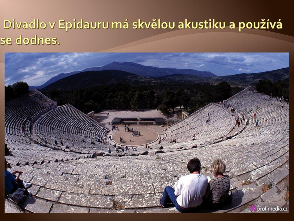 Divadlo v Epidauru má skvělou akustiku a používá se dodnes.