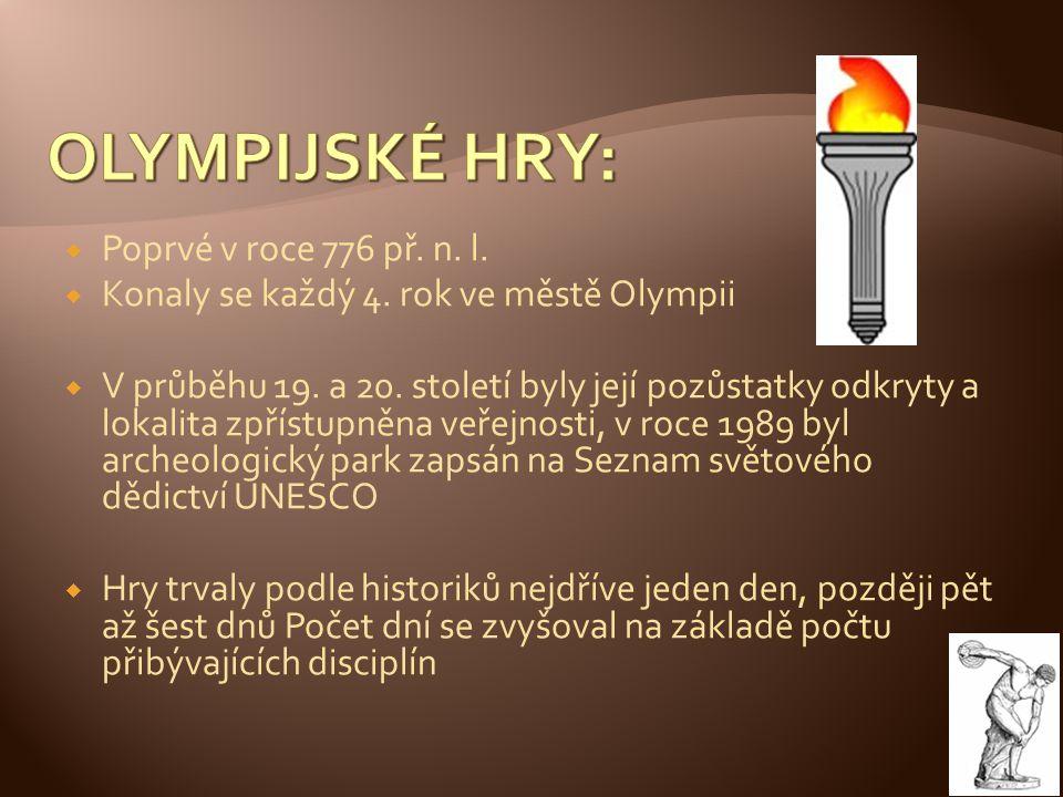 OLYMPIJSKÉ HRY: Poprvé v roce 776 př. n. l.
