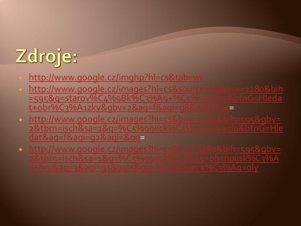 Zdroje: http://www.google.cz/imghp hl=cs&tab=wi