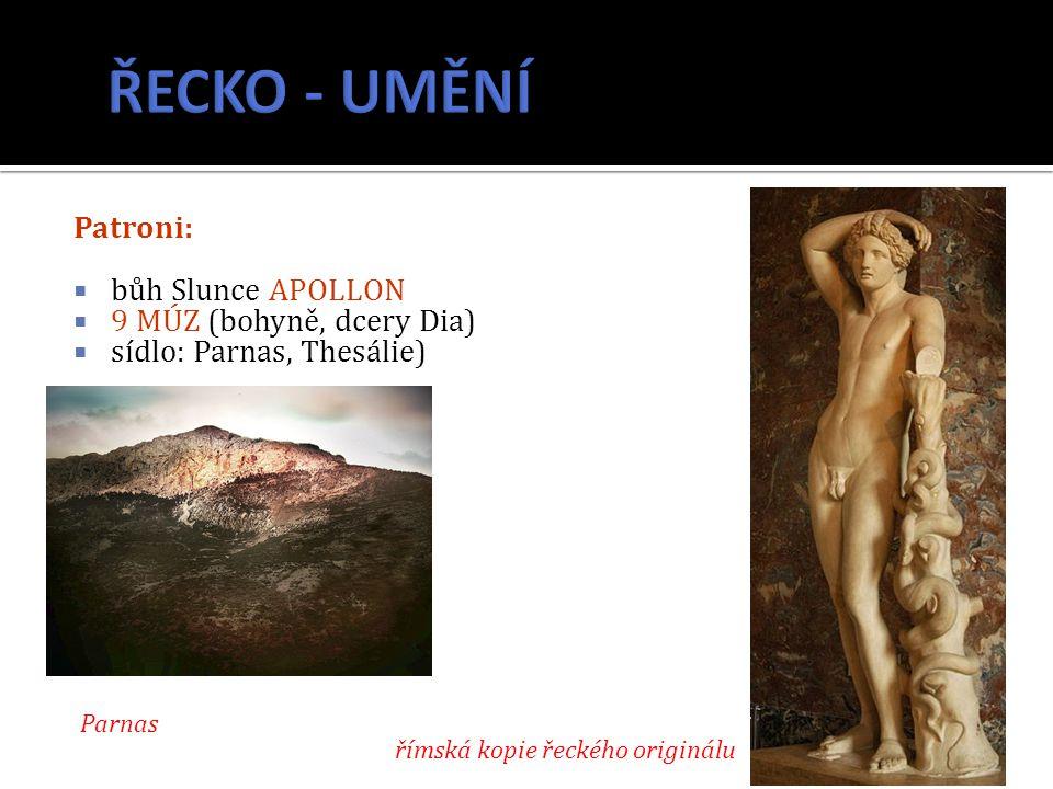 ŘECKO - UMĚNÍ Patroni: bůh Slunce APOLLON 9 MÚZ (bohyně, dcery Dia)