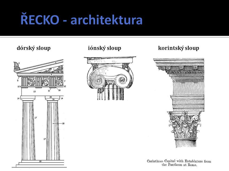ŘECKO - architektura dórský sloup iónský sloup korintský sloup