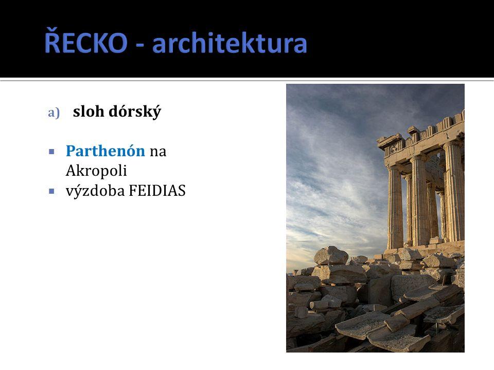ŘECKO - architektura sloh dórský Parthenón na Akropoli výzdoba FEIDIAS