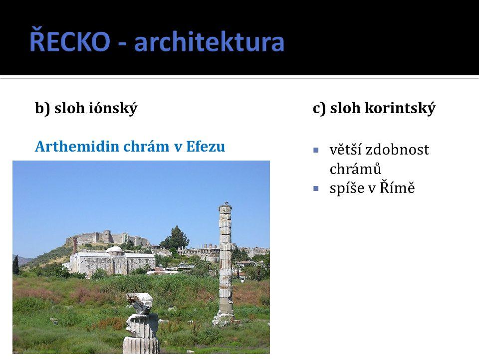 ŘECKO - architektura b) sloh iónský Arthemidin chrám v Efezu
