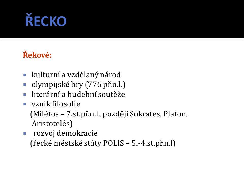 ŘECKO Řekové: kulturní a vzdělaný národ olympijské hry (776 př.n.l.)