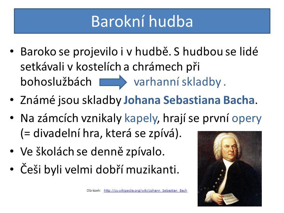 Barokní hudba Baroko se projevilo i v hudbě. S hudbou se lidé setkávali v kostelích a chrámech při bohoslužbách varhanní skladby .
