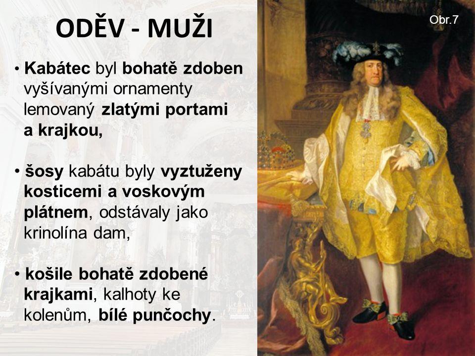 Obr.7 ODĚV - MUŽI. Kabátec byl bohatě zdoben vyšívanými ornamenty lemovaný zlatými portami a krajkou,