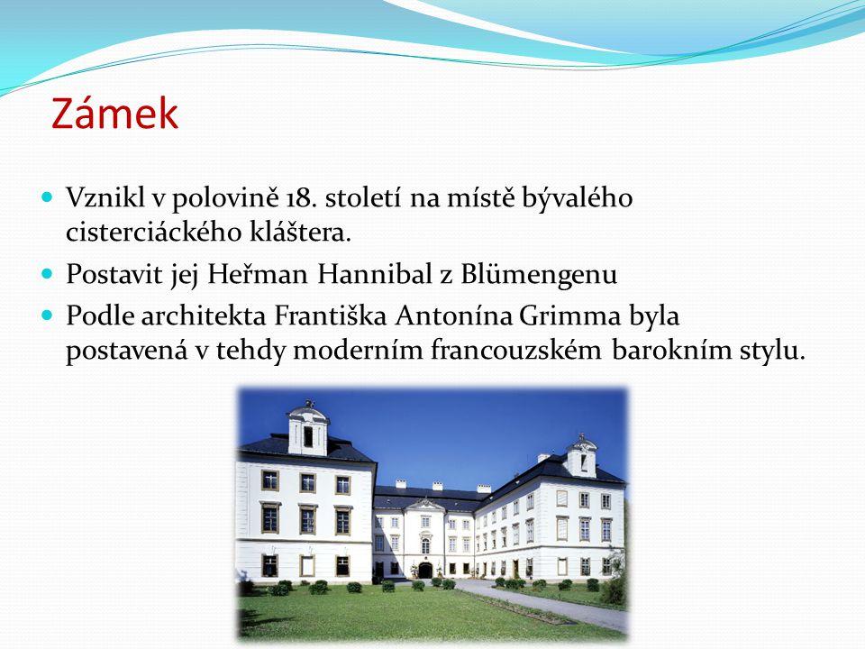 Zámek Vznikl v polovině 18. století na místě bývalého cisterciáckého kláštera. Postavit jej Heřman Hannibal z Blümengenu.