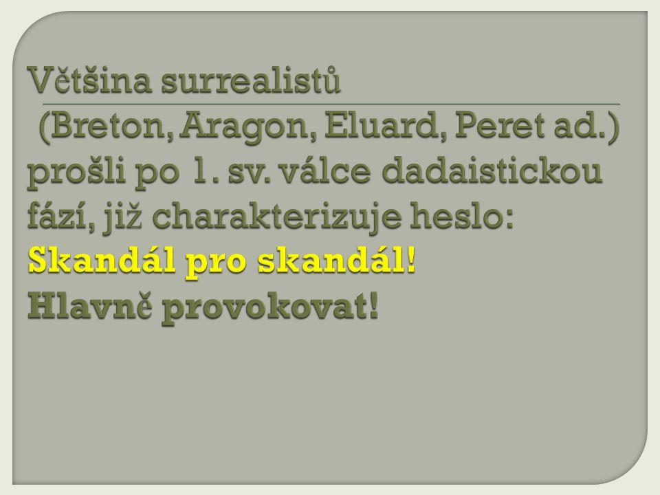 Většina surrealistů (Breton, Aragon, Eluard, Peret ad. ) prošli po 1