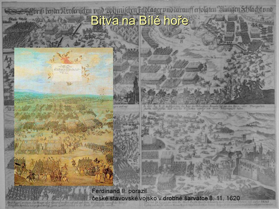 Bitva na Bílé hoře Ferdinand II. porazil