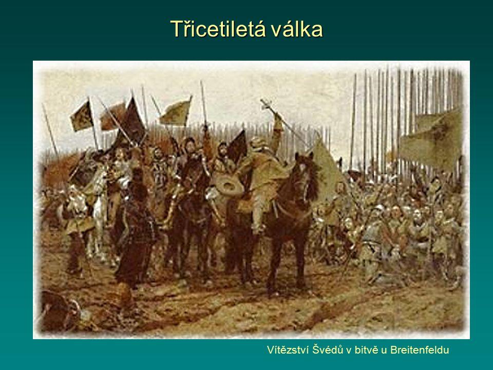 Třicetiletá válka Vítězství Švédů v bitvě u Breitenfeldu