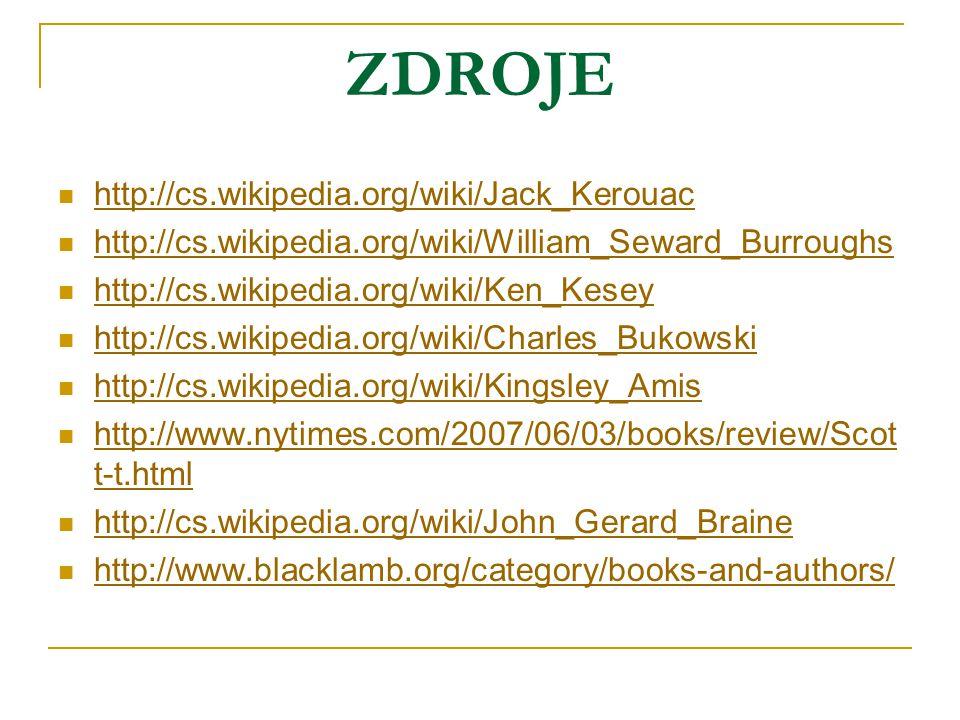 ZDROJE http://cs.wikipedia.org/wiki/Jack_Kerouac