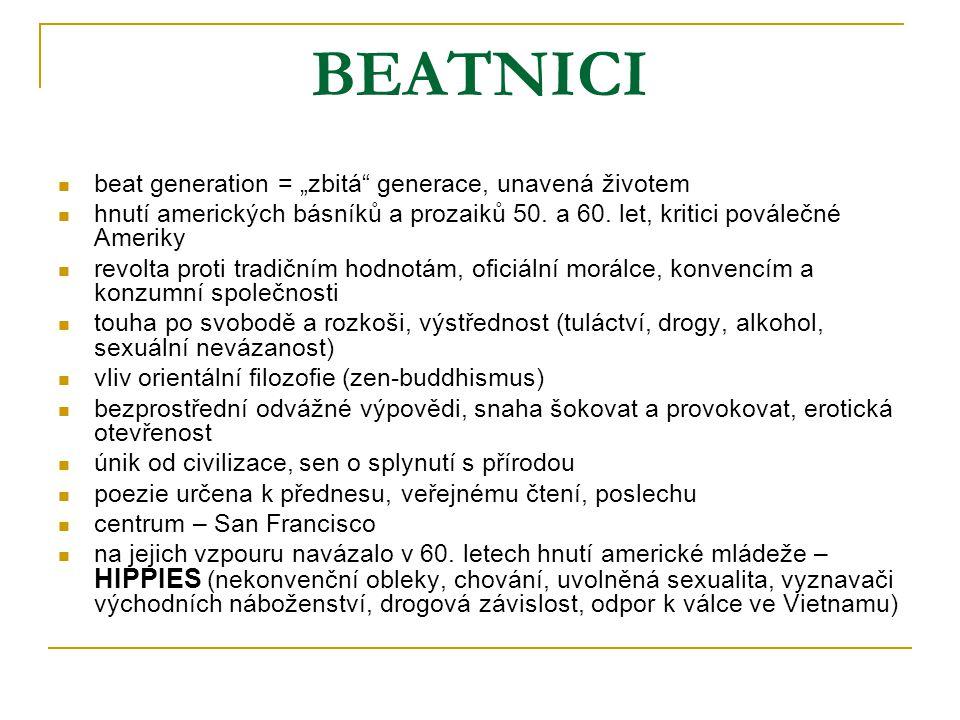 """BEATNICI beat generation = """"zbitá generace, unavená životem"""
