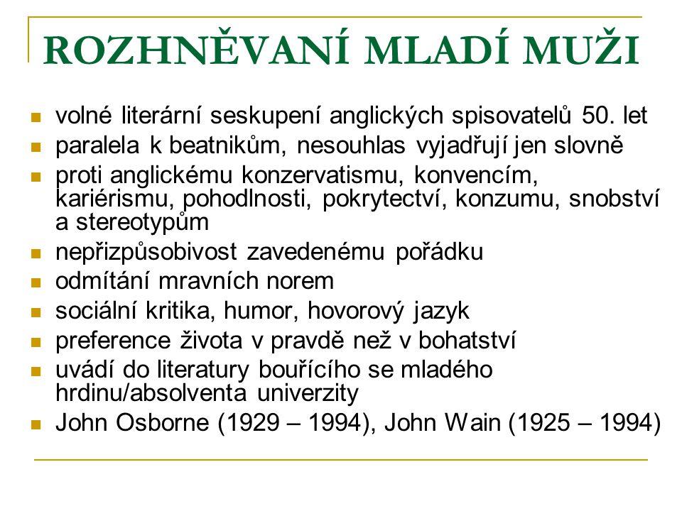 ROZHNĚVANÍ MLADÍ MUŽI volné literární seskupení anglických spisovatelů 50. let. paralela k beatnikům, nesouhlas vyjadřují jen slovně.