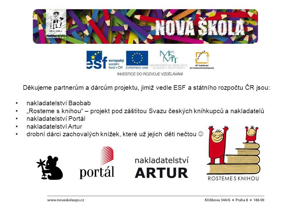 Děkujeme partnerům a dárcům projektu, jimiž vedle ESF a státního rozpočtu ČR jsou: